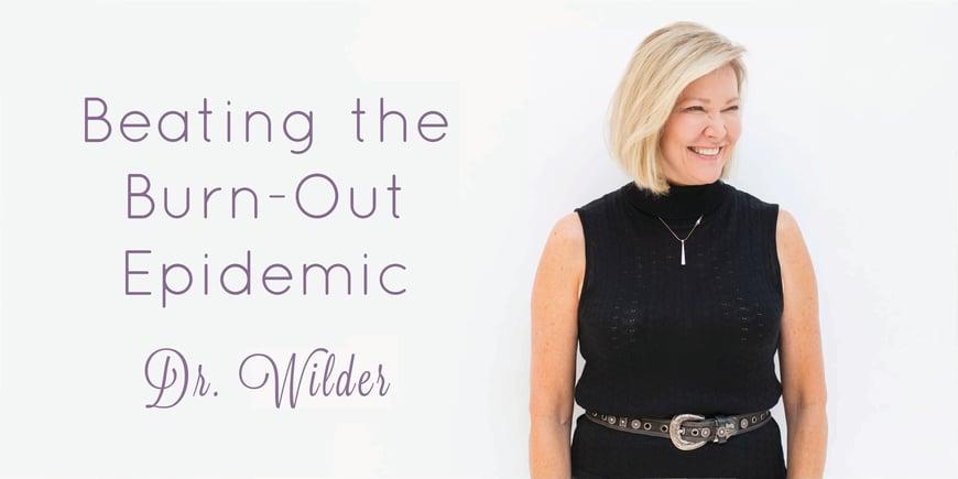 Dr. WIlder Burn-Out