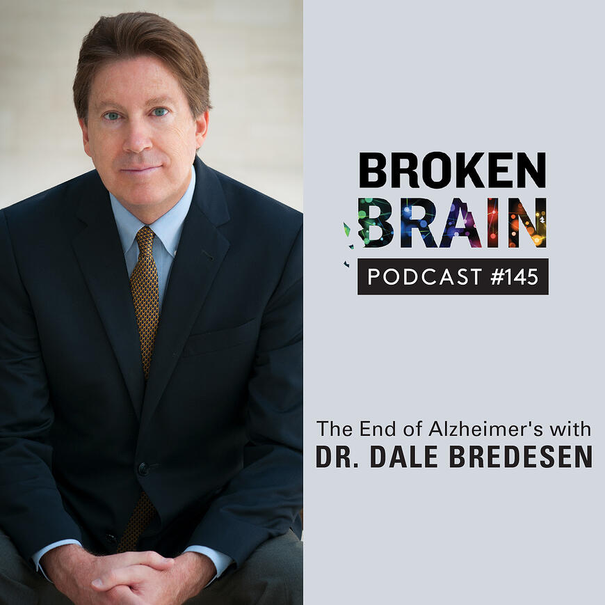 Our goal is that none of our patients outlive their brain.
